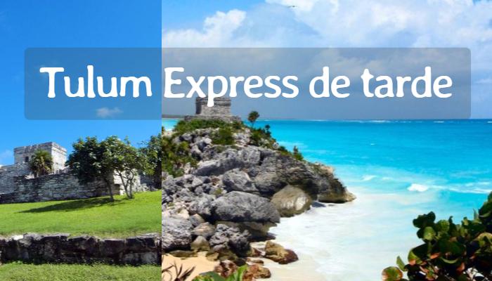 Tour Tulum Express de Tarde